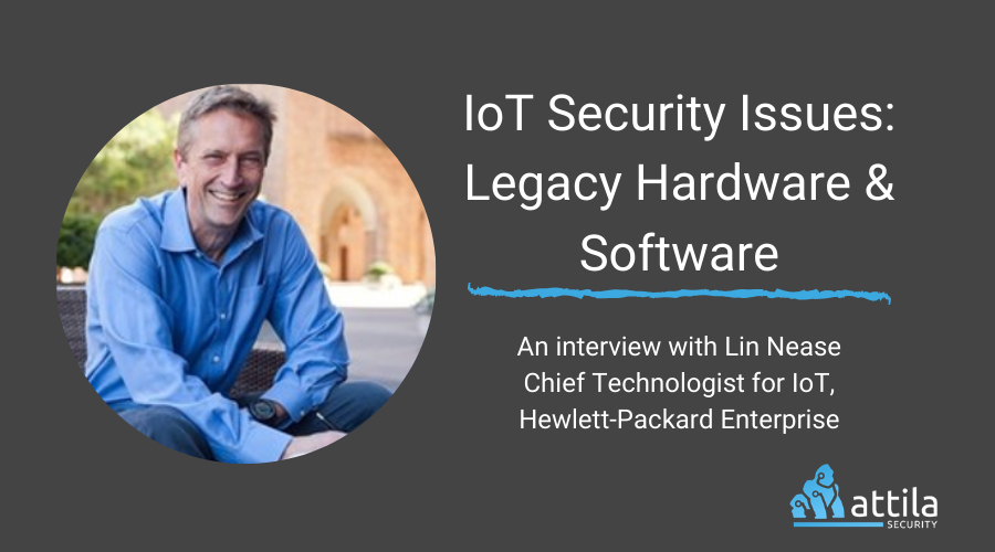 IoT Security Issues: Legacy Hardware and Software
